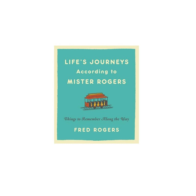 Life's Journeys According to Mister Rogers - The New York Public Library Shop