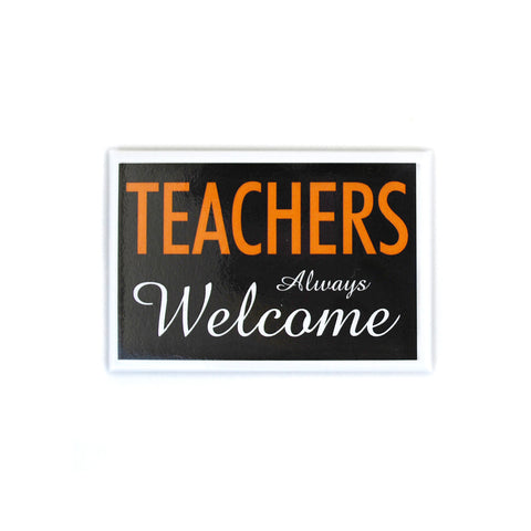 Teachers Always Welcome Magnet