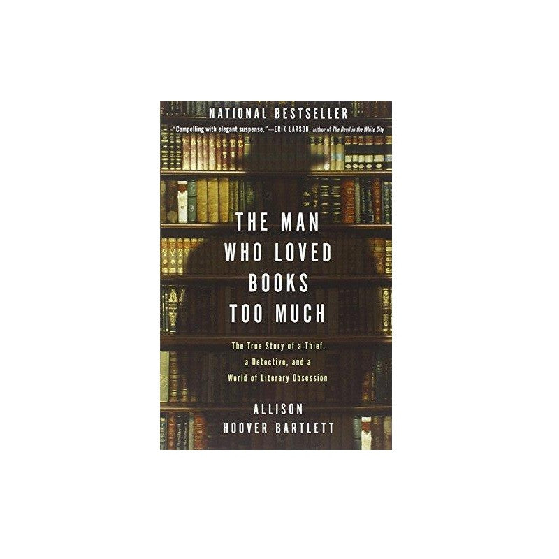 The Man Who Loved Books Too Much - The New York Public Library Shop