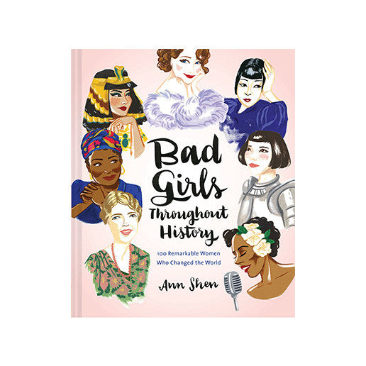 Bad Girls Throughout History: 100 Remarkable Women Who Changed the World - The New York Public Library Shop