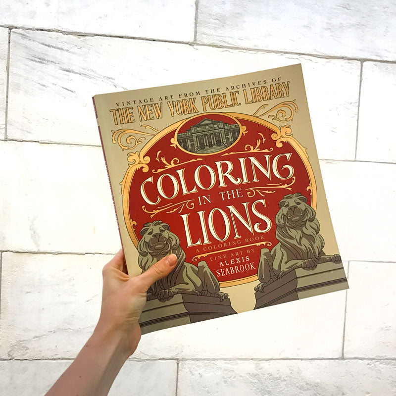 Coloring in the Lions: Vintage Art from the Archives of The New York Public Library - The New York Public Library Shop
