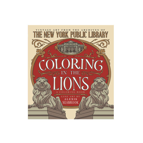 Coloring in the Lions: Vintage Art from the Archives of The New York Public Library
