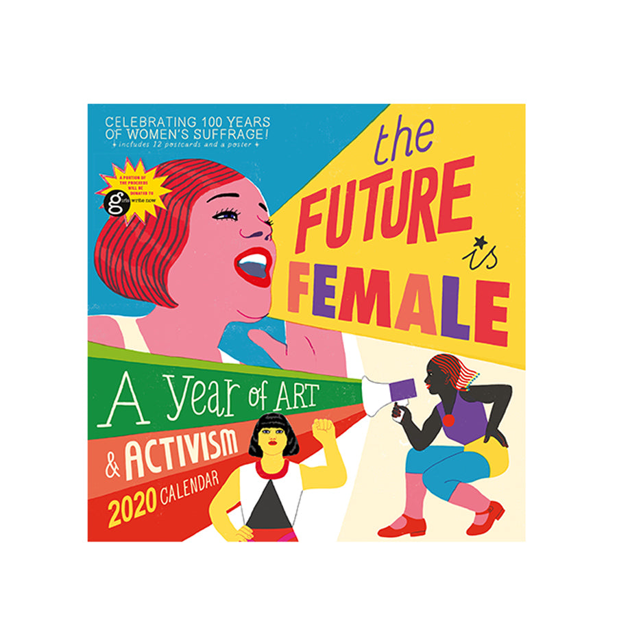 "Cover features bold, colorful illustrations of women looking like they are shouting. From one, title ""The future is female."" From the other one, ""a year of art and activism"""