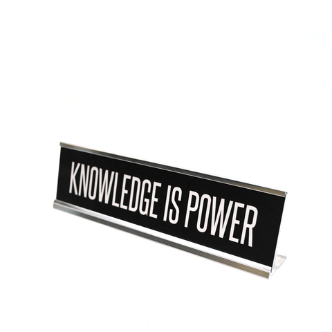 Knowledge is Power Desk Plate