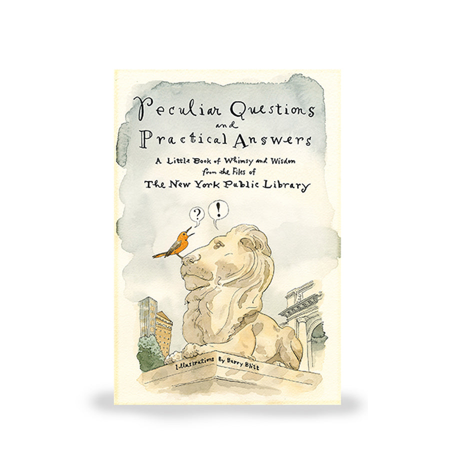 Peculiar Questions and Practical Answers: A Little Book of Whimsy and Wisdom from the Files of The New York Public Library - The New York Public Library Shop