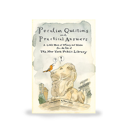 Pre-order: Peculiar Questions and Practical Answers: A Little Book of Whimsy and Wisdom from the Files of The New York Public Library