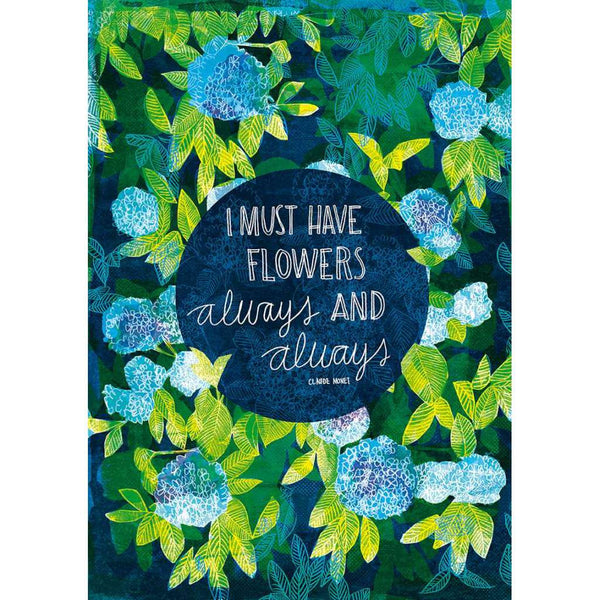 Claude Monet Quote, I Must Have Flowers