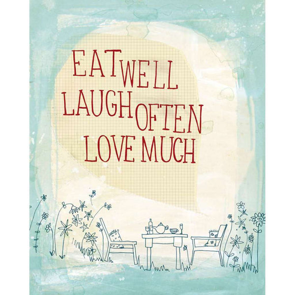 Eat Well, Laugh Often, Love Much