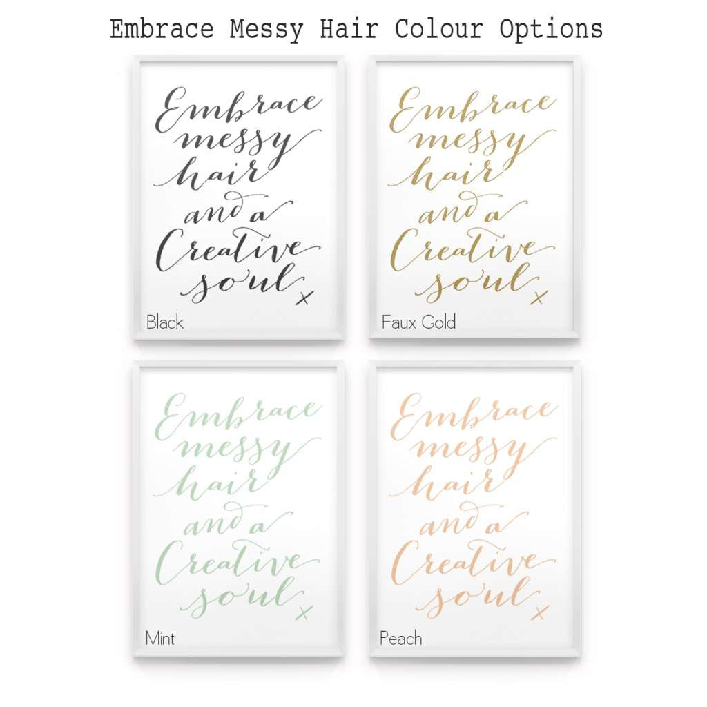 Embrace Messy Hair and a Creative Soul 2, by Black & Type. Australian Art Prints. Green Door Decor.  www.greendoordecor.com.au