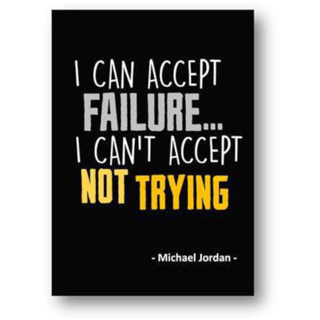 Can't Accept Not Trying - Michael Jordan
