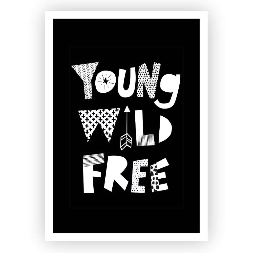 'Young Wild Free' Print