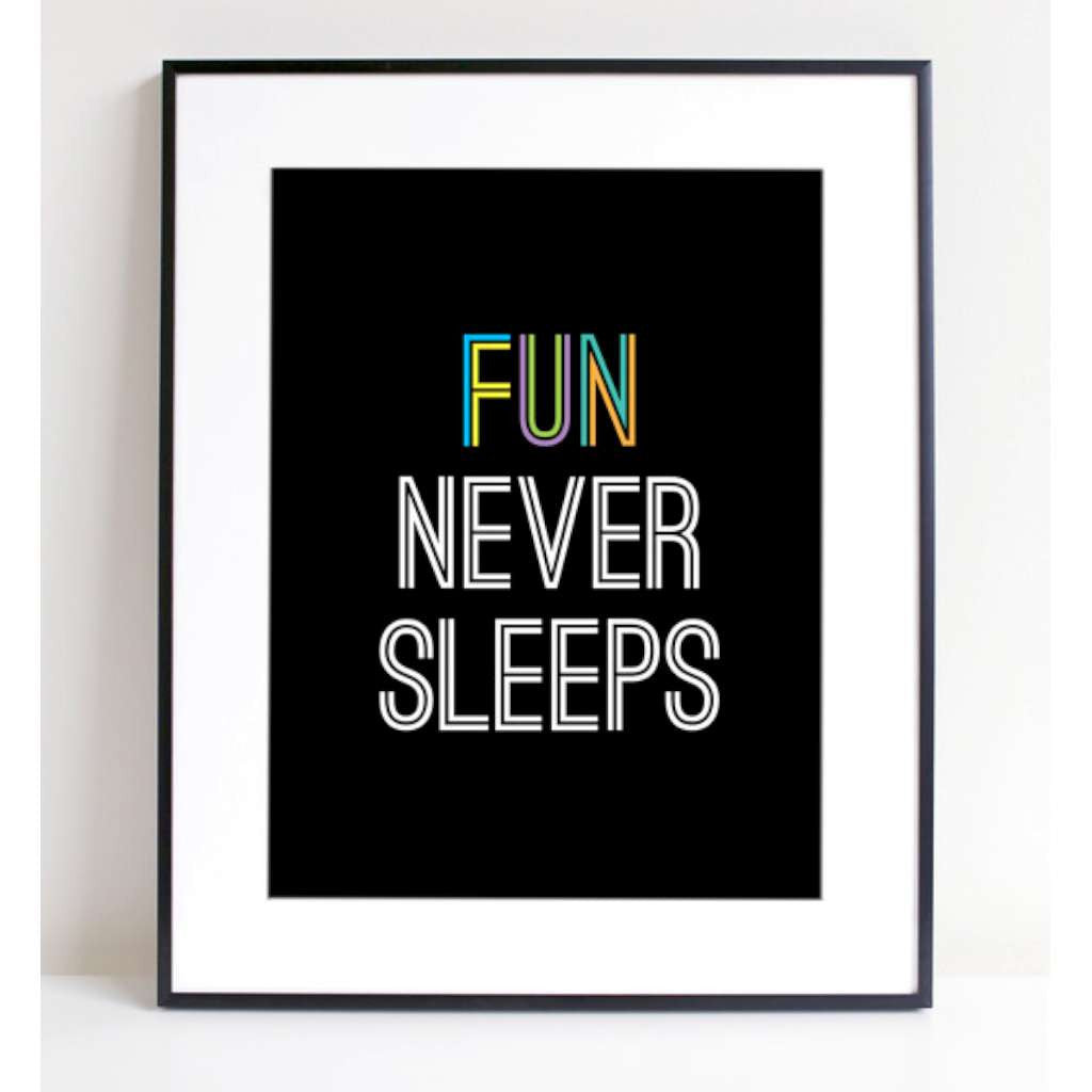 Fun Never Sleeps