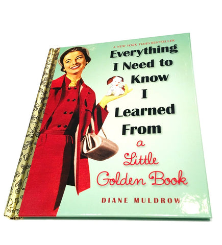 Everything I Need to Know I Learned From a Little Golden Book