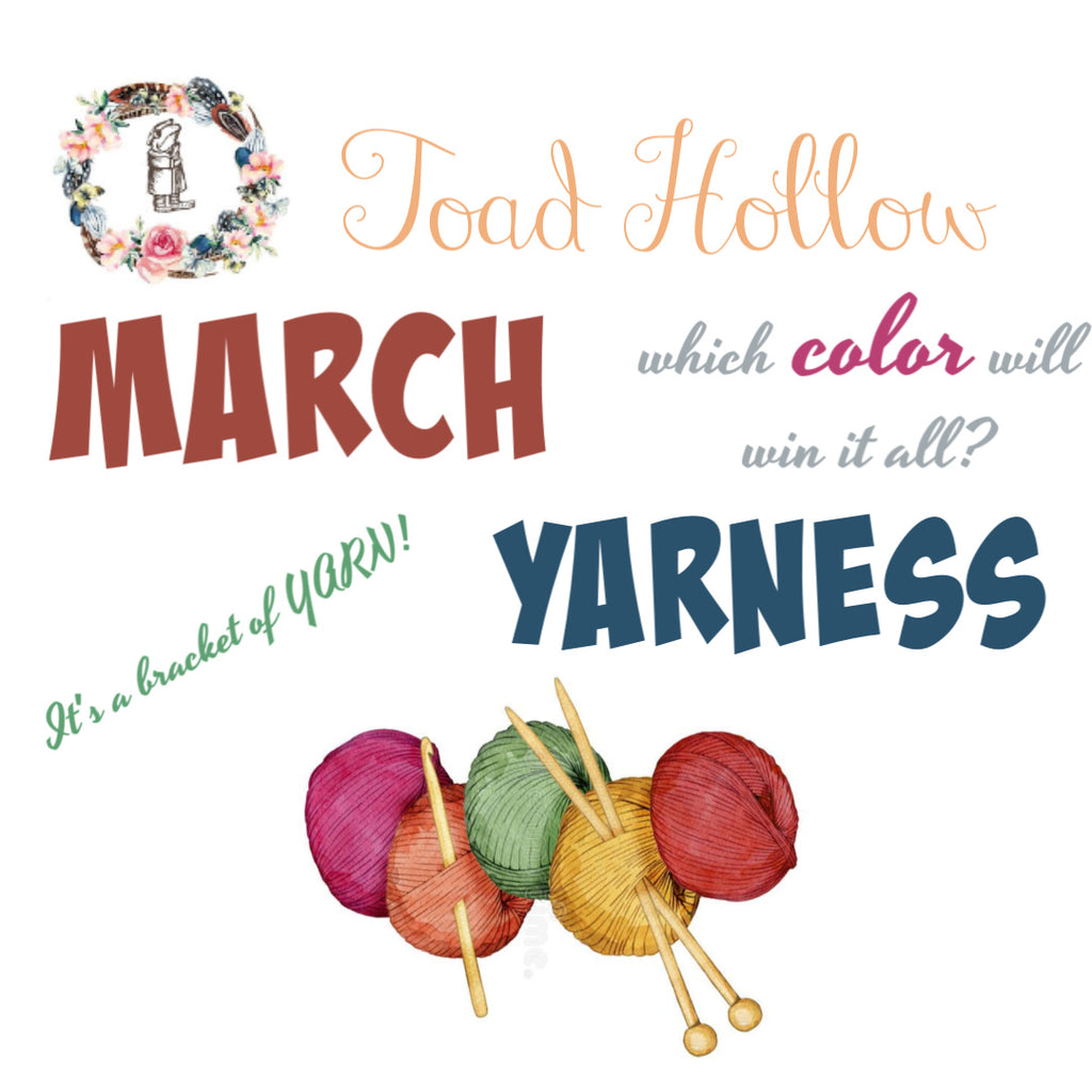 TOAD HOLLOW March Yarness!!!
