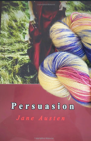 PERSUASION, Toad Hollow JANE AUSTEN Collection, Toad Hollow Yarns