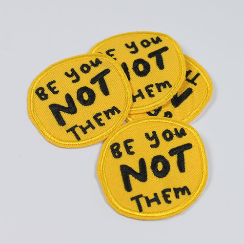 Be You, Not Them - Iron on patch