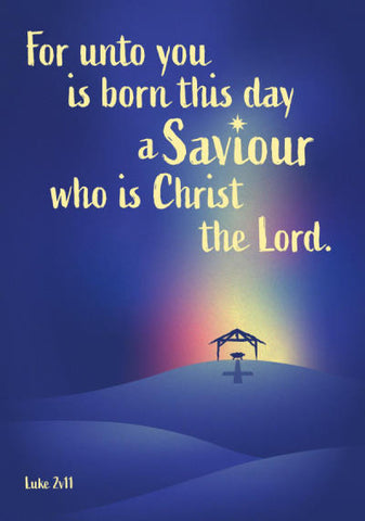 """For unto you is born this day a Saviour ..."" Christmas Card"