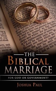 The Biblical Marriage: For God or Government? - The Biblical Marriage.com - 1