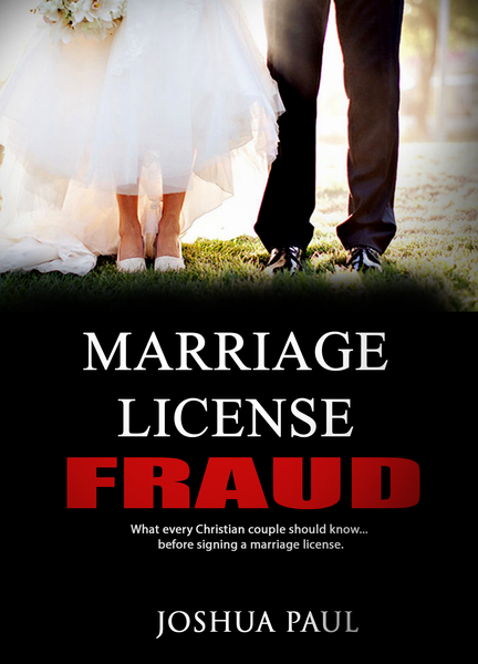Marriage License Fraud - The Biblical Marriage.com