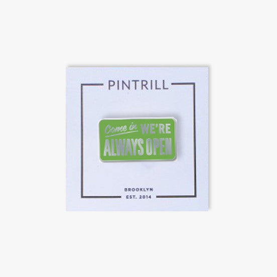 Shopify x Pintrill - Always Open Pin