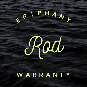Epiphany Fly Rod Warranty Replacement