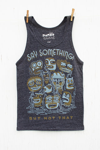 Say Something - Onyx Unisex Tank