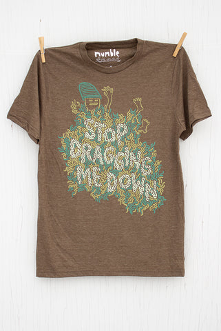 Stop Dragging Me Down - Mocha Men's T-shirt