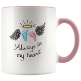 Always In My Heart - SIDS & Pregnancy Loss Awareness Mug