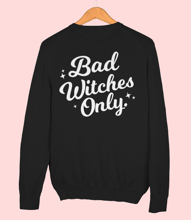 "Adorned By Chi ""Bad Witches Only"" Unisex Sweatshirt"
