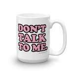 "Adorned By Chi 15oz ""Don't Talk to Me"" Mug"