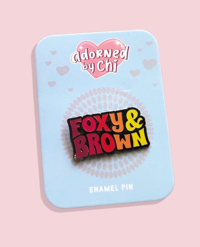 "Adorned by Chi 1.5""W Foxy and Brown Hard Enamel Pin"