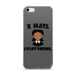 "Adorned By Chi iPhone 5/5s/SE ""I Hate Everything"" iPhone 5/5s/Se, 6/6s, 6/6s Plus Case"