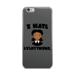 "Adorned By Chi iPhone 6 Plus/6s Plus ""I Hate Everything"" iPhone 5/5s/Se, 6/6s, 6/6s Plus Case"
