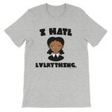 "Adorned By Chi Athletic Heather / S ""I Hate Everything"" Unisex short sleeve t-shirt (More Colors)"