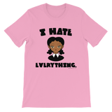 "Adorned By Chi Pink / S ""I Hate Everything"" Unisex short sleeve t-shirt (More Colors)"