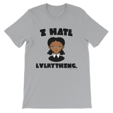 "Adorned By Chi Silver / S ""I Hate Everything"" Unisex short sleeve t-shirt (More Colors)"