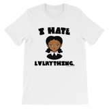 "Adorned By Chi White / S ""I Hate Everything"" Unisex short sleeve t-shirt (More Colors)"