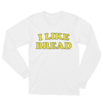 Adorned by Chi I Like Bread Unisex Long-Sleeve T-Shirt