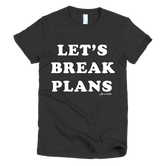 """Let's Break Plans"" Black/Cranberry Short sleeve women's t-shirt"