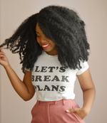 "Adorned By Chi ""Let's Break Plans"" Short sleeve women's t-shirt (More Colors)"