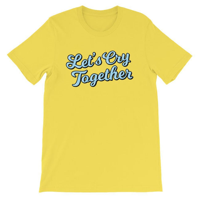 "Adorned By Chi Yellow / S ""Let's Cry Together"" Short-Sleeve Unisex T-Shirt"