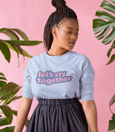 Let's Cry Together Unisex Crewneck Sweatshirt
