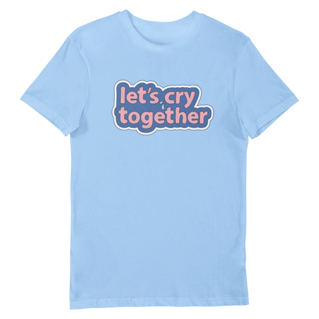 Adorned by Chi Let's Cry Together Unisex Short-Sleeve T-Shirt