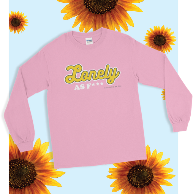 "Adorned By Chi ""Lonely AF"" Unisex Long Sleeve T-Shirt (more colors)"