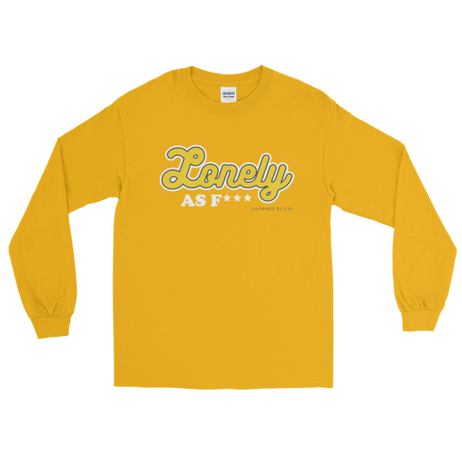 "Adorned By Chi Gold / S ""Lonely AF"" Unisex Long Sleeve T-Shirt (more colors)"