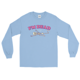 "Adorned By Chi Light Blue / S Miles Jai ""I'm Dead"" Unisex Long Sleeve T-Shirt (more colors)"