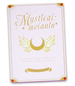 """Mystical Melanin: A Practical Guide to Black Girl Magic"" Journal"