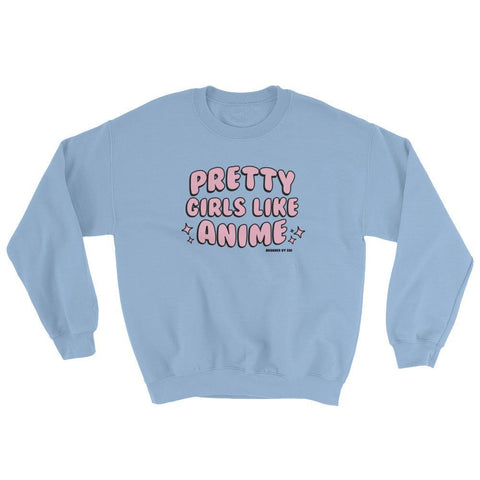 "Adorned By Chi Light Blue / S ""Pretty Girls Like Anime"" Unisex Sweatshirt"