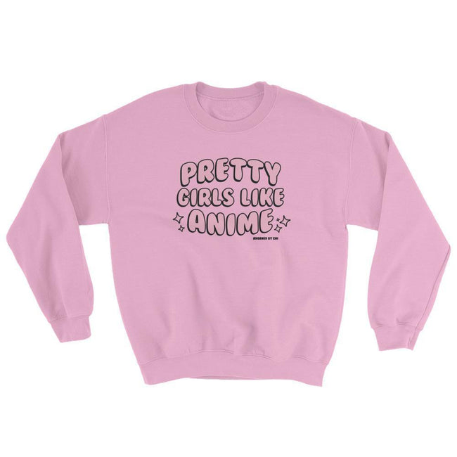 "Adorned By Chi Light Pink / S ""Pretty Girls Like Anime"" Unisex Sweatshirt"