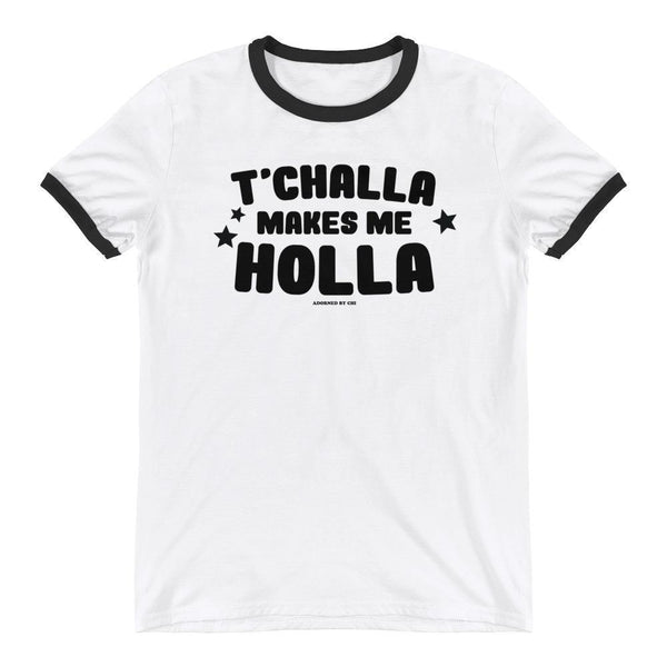 "Adorned By Chi S ""T'Challa Makes Me Holla"" Unisex Ringer T-Shirt"